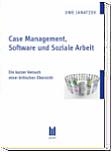 Case Management, Software und Soziale Arbeit. Ein kurzer Versuch einer kritischen Übersicht
