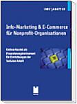 Info-Marketing & E-Commerce für Nonprofit-Organisationen - Online-Handel als Finanzierungsinstrument für Einrichtungen der Sozialen Arbeit